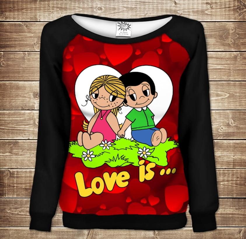 Жіночий світшот - реглан в романтичному стилі з 3D принтом -  Love is